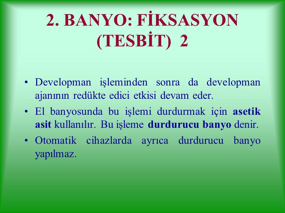 2. BANYO: FİKSASYON (TESBİT) 2
