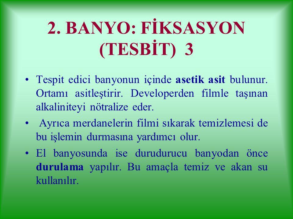 2. BANYO: FİKSASYON (TESBİT) 3