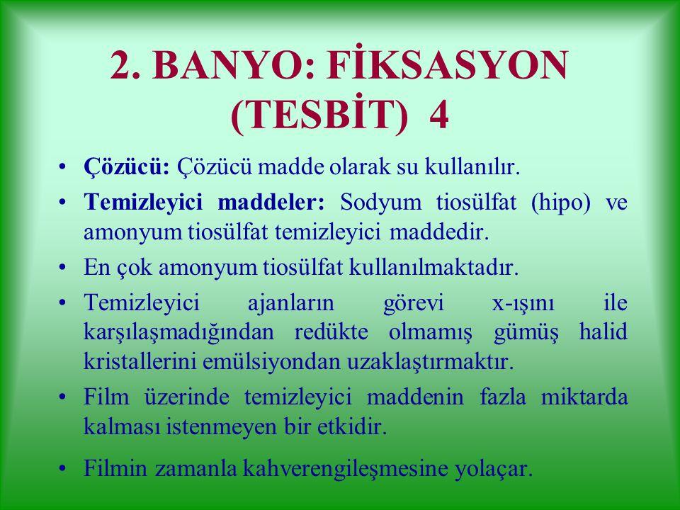 2. BANYO: FİKSASYON (TESBİT) 4
