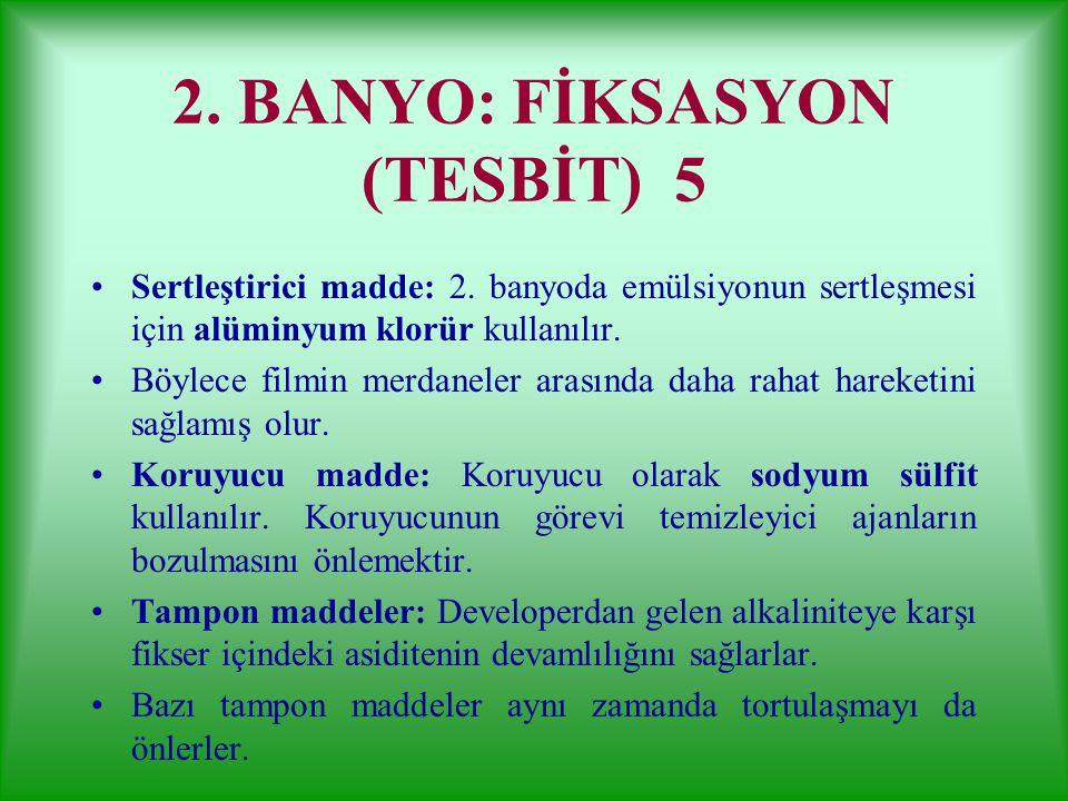 2. BANYO: FİKSASYON (TESBİT) 5