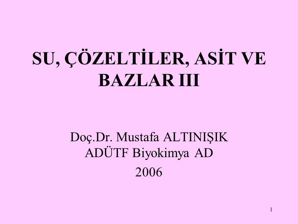 SU, ÇÖZELTİLER, ASİT VE BAZLAR III