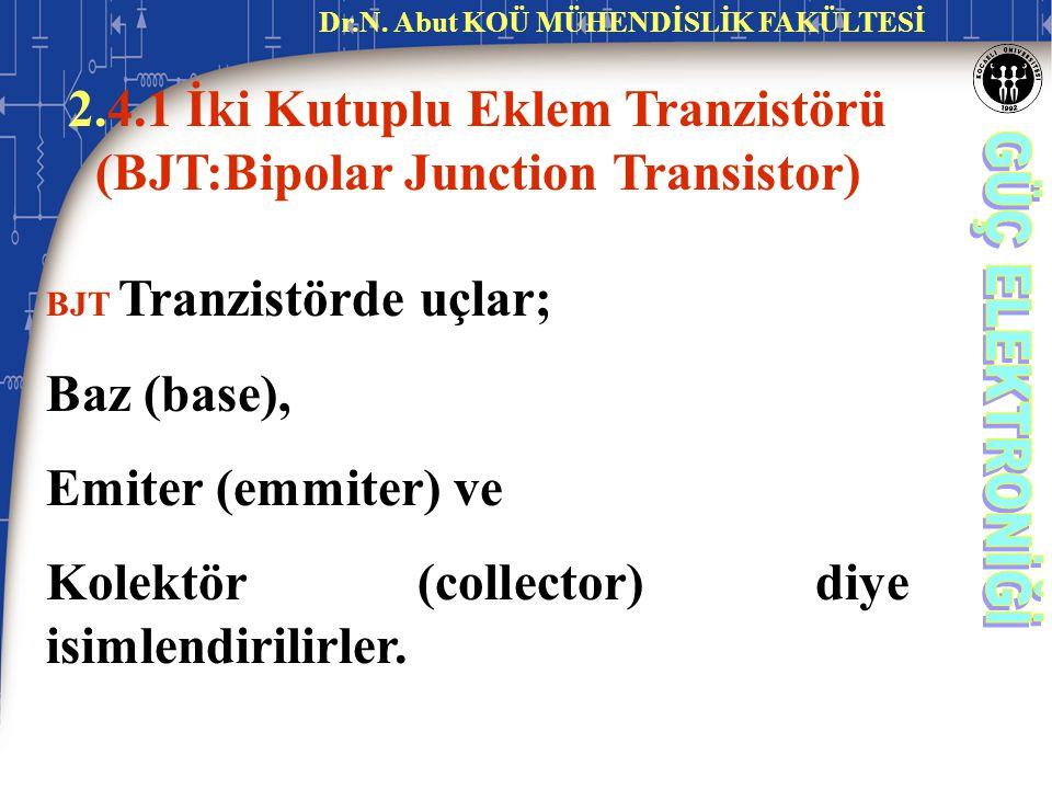 2.4.1 İki Kutuplu Eklem Tranzistörü (BJT:Bipolar Junction Transistor)