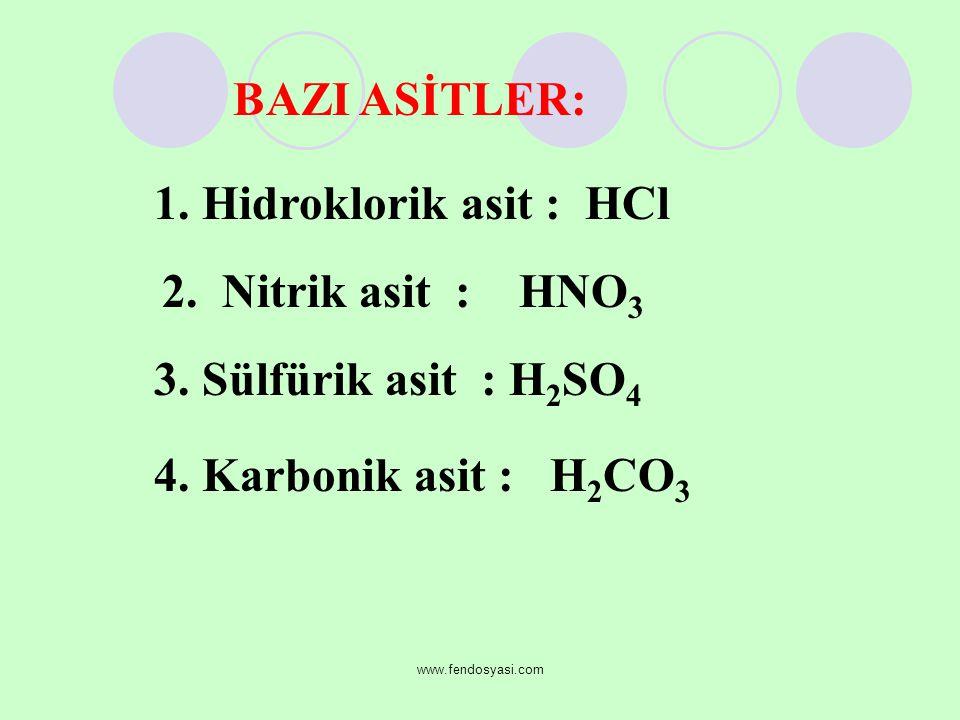 1. Hidroklorik asit : HCl 2. Nitrik asit : HNO3