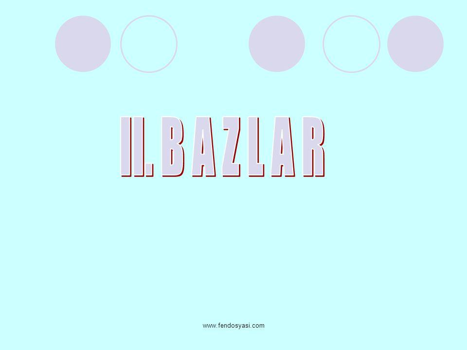 II. B A Z L A R www.fendosyasi.com
