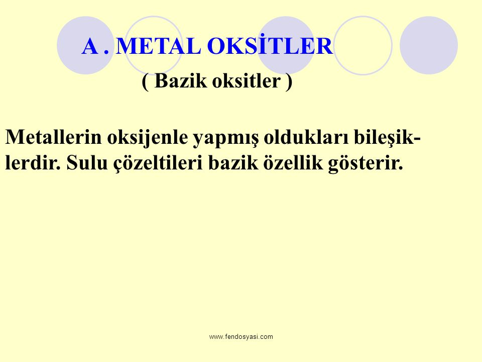A . METAL OKSİTLER ( Bazik oksitler )