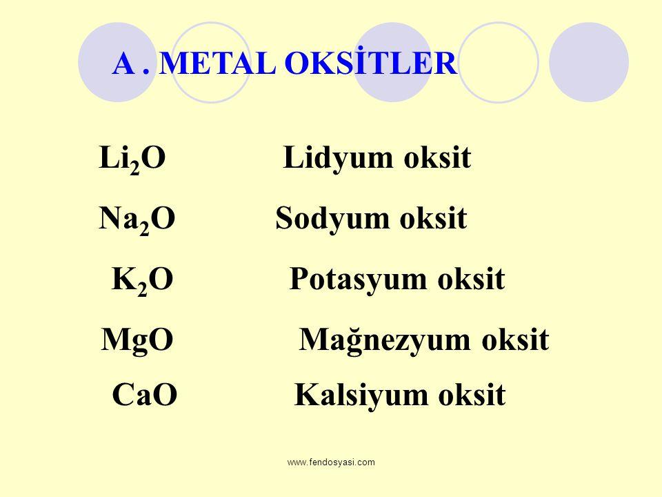 A . METAL OKSİTLER MgO Mağnezyum oksit CaO Kalsiyum oksit