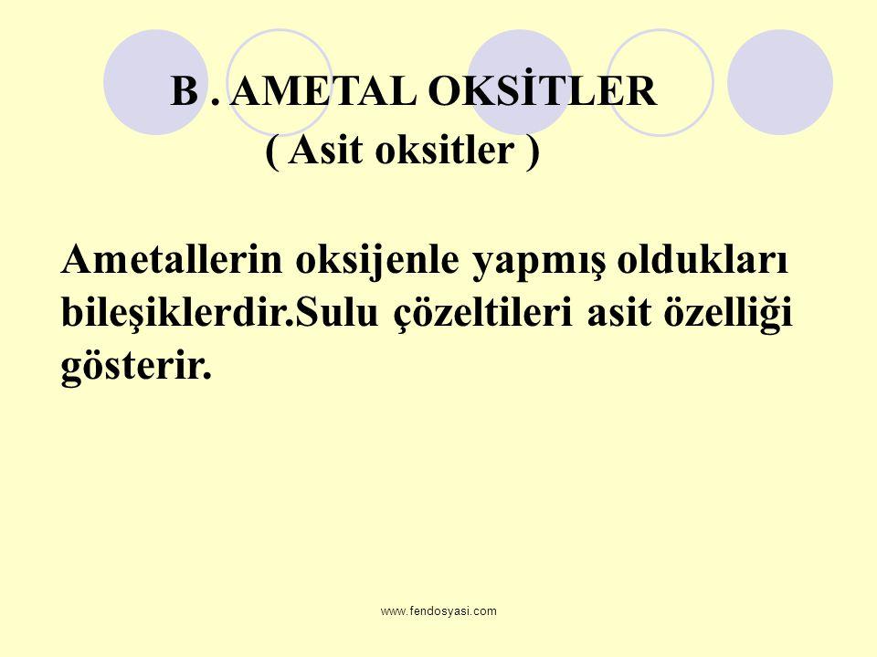 B . AMETAL OKSİTLER ( Asit oksitler )