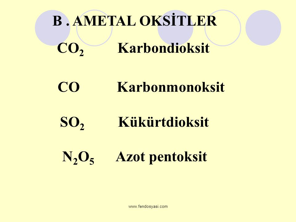B . AMETAL OKSİTLER N2O5 Azot pentoksit CO2 Karbondioksit