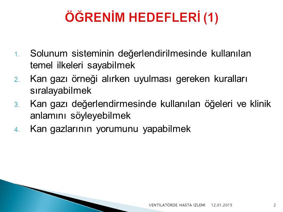 ÖĞRENİM HEDEFLERİ (1) Solunum sisteminin değerlendirilmesinde kullanılan temel ilkeleri sayabilmek.