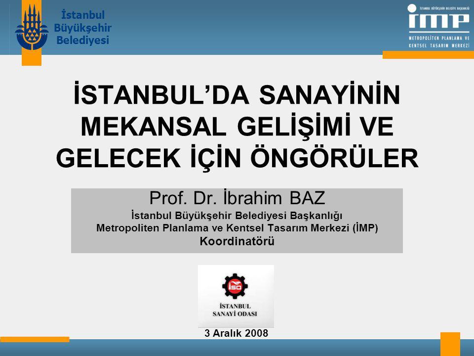 İSTANBUL'DA SANAYİNİN MEKANSAL GELİŞİMİ VE GELECEK İÇİN ÖNGÖRÜLER