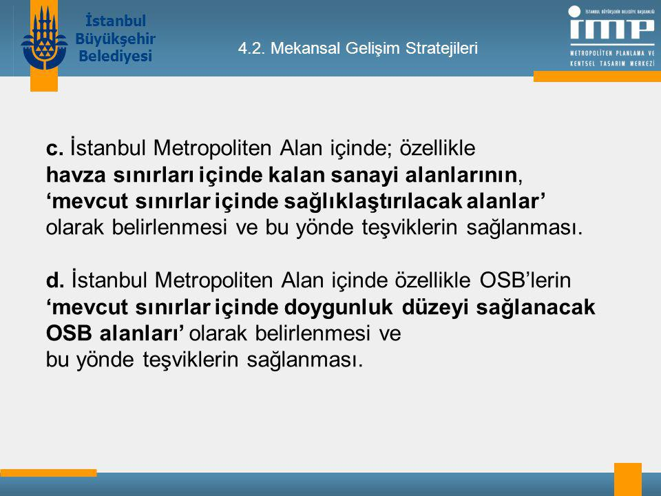 c. İstanbul Metropoliten Alan içinde; özellikle
