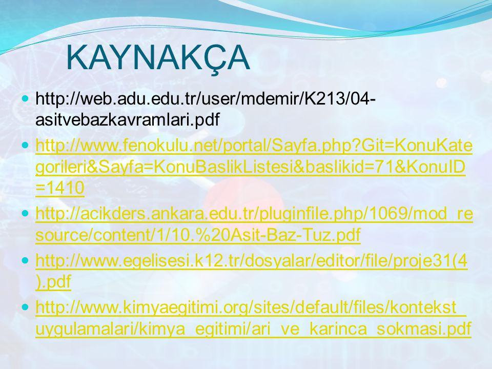 KAYNAKÇA http://web.adu.edu.tr/user/mdemir/K213/04-asitvebazkavramlari.pdf.