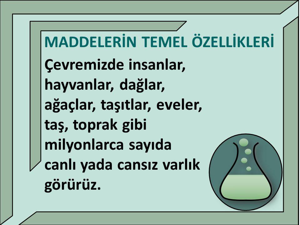 MADDELERİN TEMEL ÖZELLİKLERİ