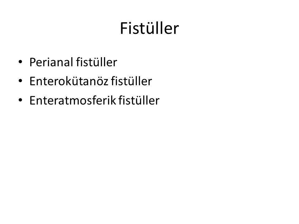 Fistüller Perianal fistüller Enterokütanöz fistüller