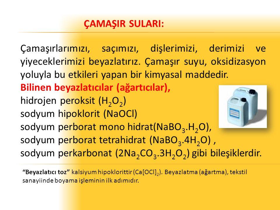 Bilinen beyazlatıcılar (ağartıcılar), hidrojen peroksit (H2O2)