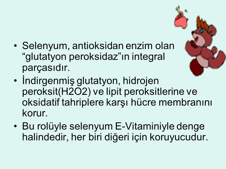 Selenyum, antioksidan enzim olan glutatyon peroksidaz ın integral parçasıdır.