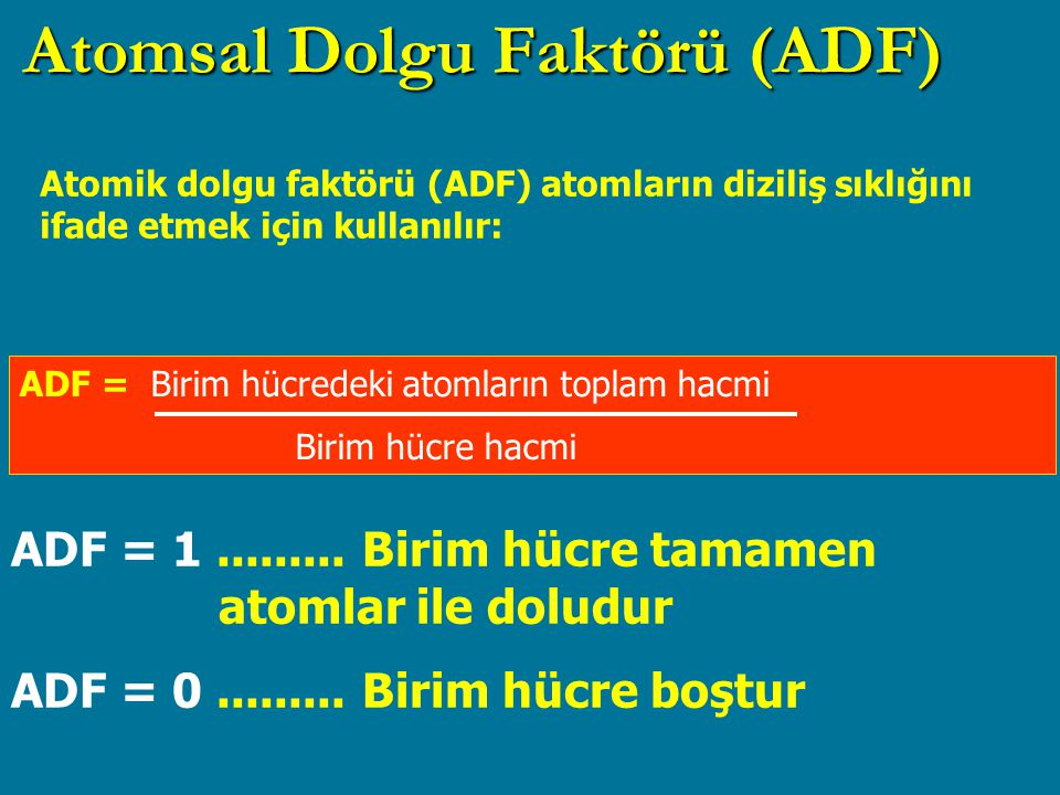 Atomsal Dolgu Faktörü (ADF)