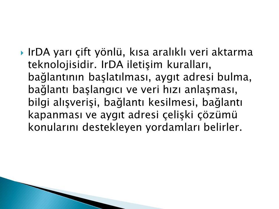 IrDA yarı çift yönlü, kısa aralıklı veri aktarma teknolojisidir
