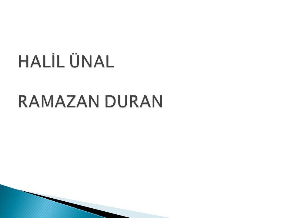 HALİL ÜNAL RAMAZAN DURAN
