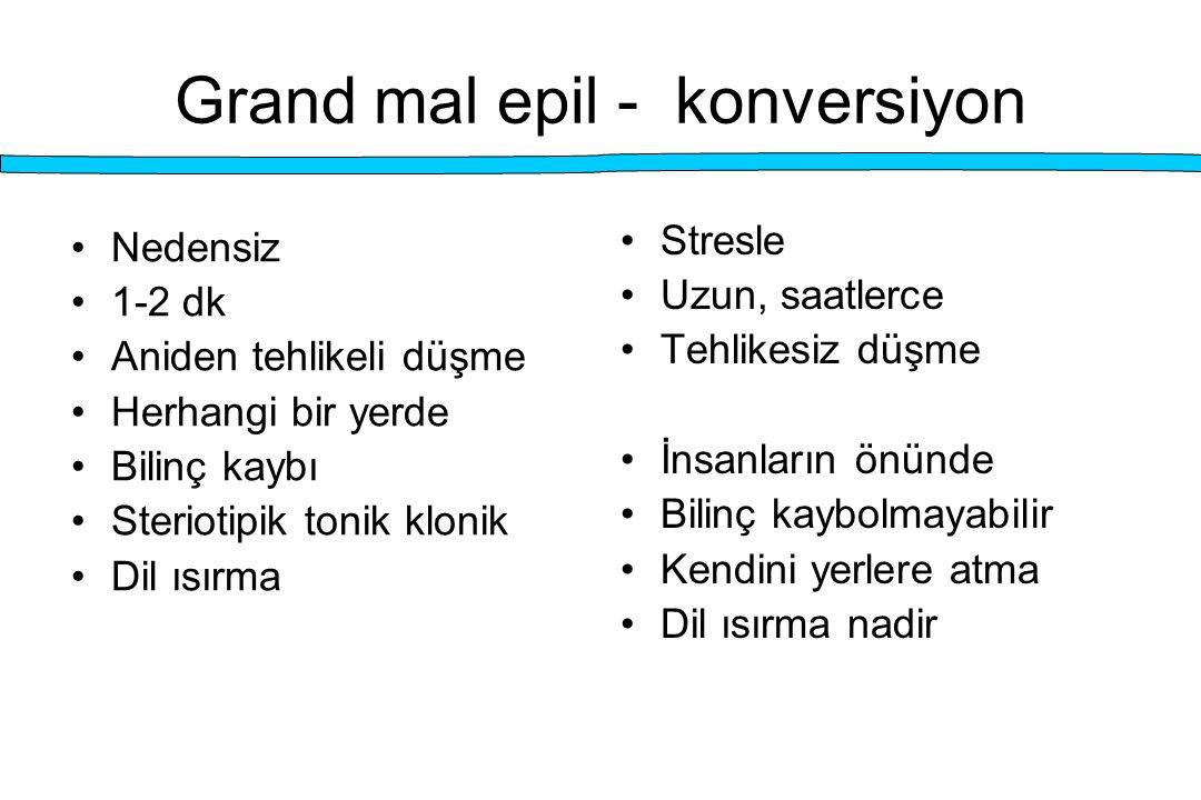 Grand mal epil - konversiyon