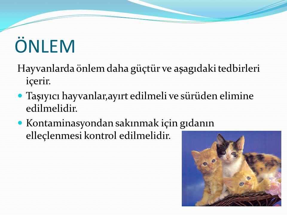 ÖNLEM Hayvanlarda önlem daha güçtür ve aşagıdaki tedbirleri içerir.