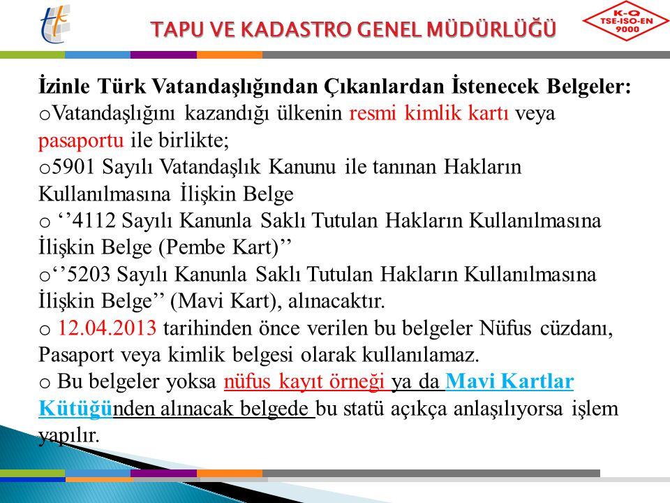 İzinle Türk Vatandaşlığından Çıkanlardan İstenecek Belgeler: