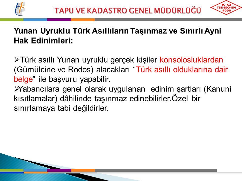 Yunan Uyruklu Türk Asıllıların Taşınmaz ve Sınırlı Ayni Hak Edinimleri: