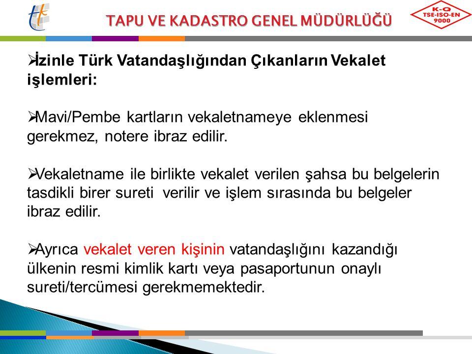 İzinle Türk Vatandaşlığından Çıkanların Vekalet işlemleri: