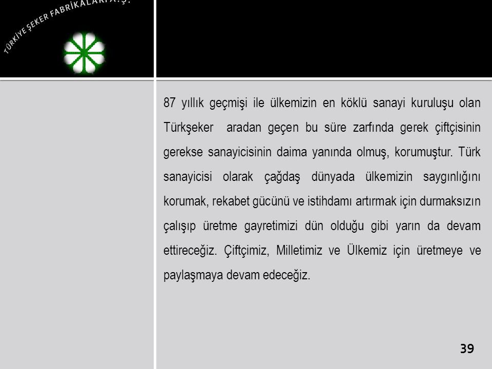 TÜRKİYE ŞEKER FABRİKALARI A.Ş.