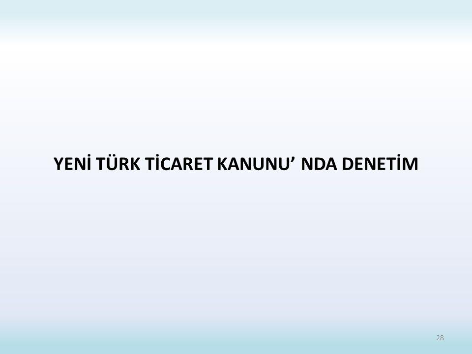 YENİ TÜRK TİCARET KANUNU' NDA DENETİM