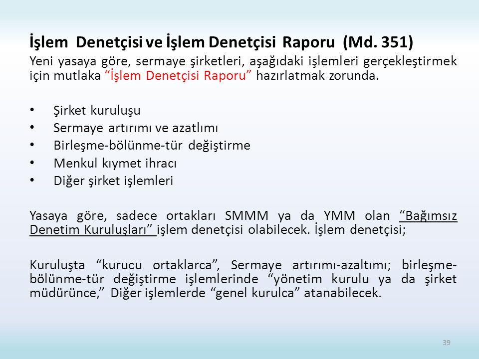 İşlem Denetçisi ve İşlem Denetçisi Raporu (Md. 351)