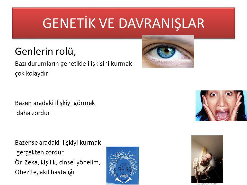 GENETİK VE DAVRANIŞLAR