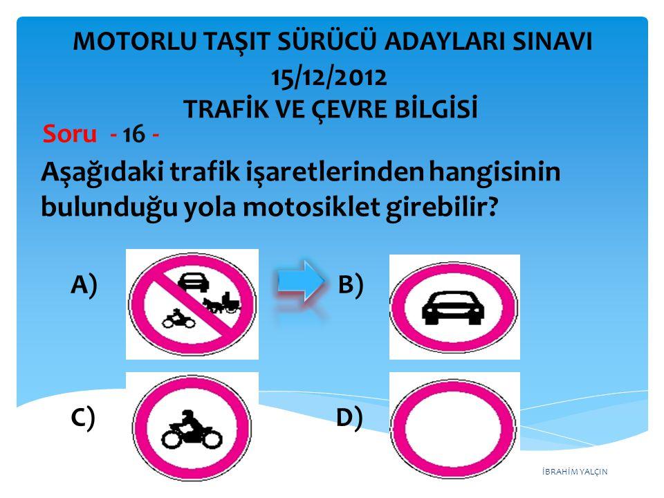 Aşağıdaki trafik işaretlerinden hangisinin