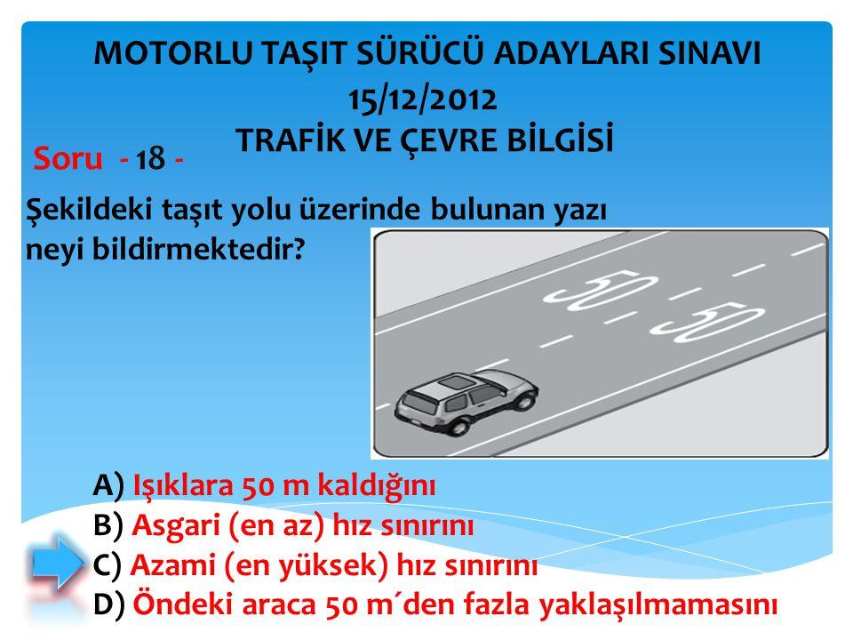 15/12/2012 MOTORLU TAŞIT SÜRÜCÜ ADAYLARI SINAVI