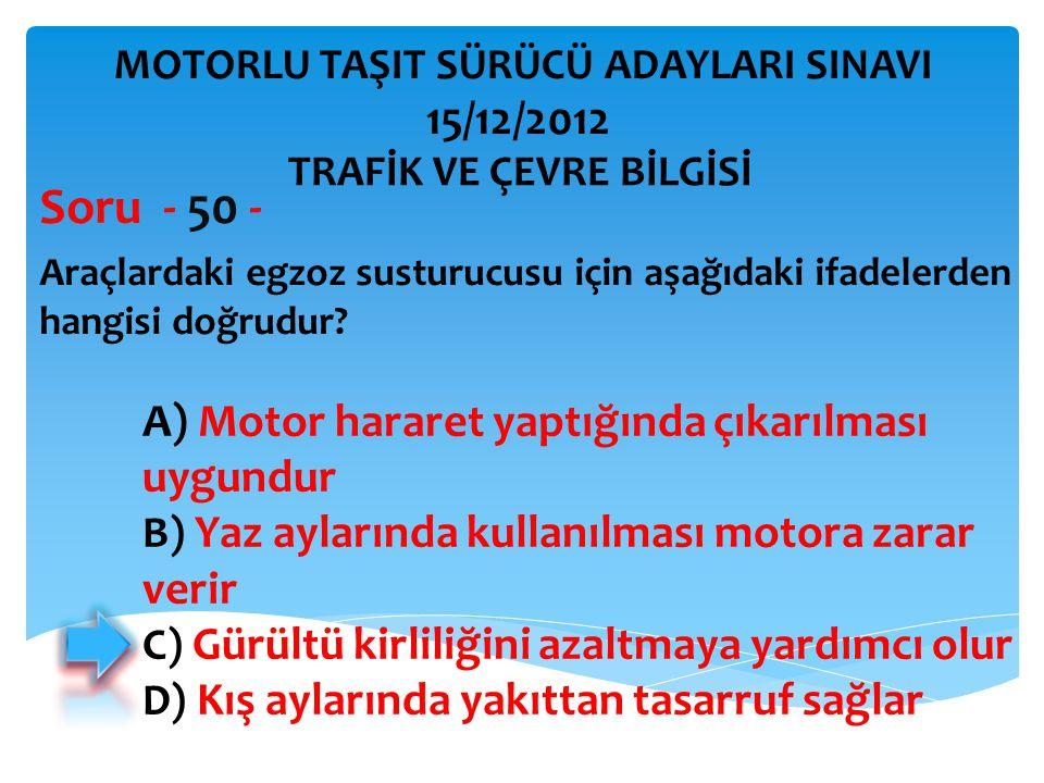 Soru - 50 - 15/12/2012 A) Motor hararet yaptığında çıkarılması