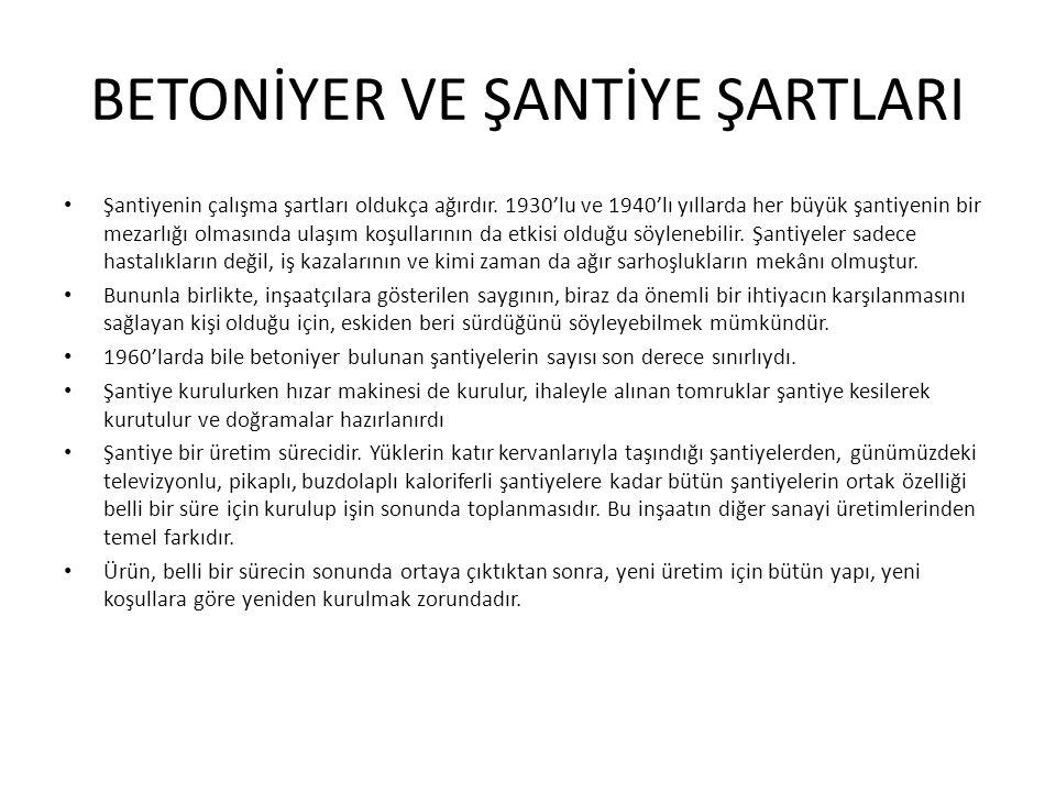 BETONİYER VE ŞANTİYE ŞARTLARI