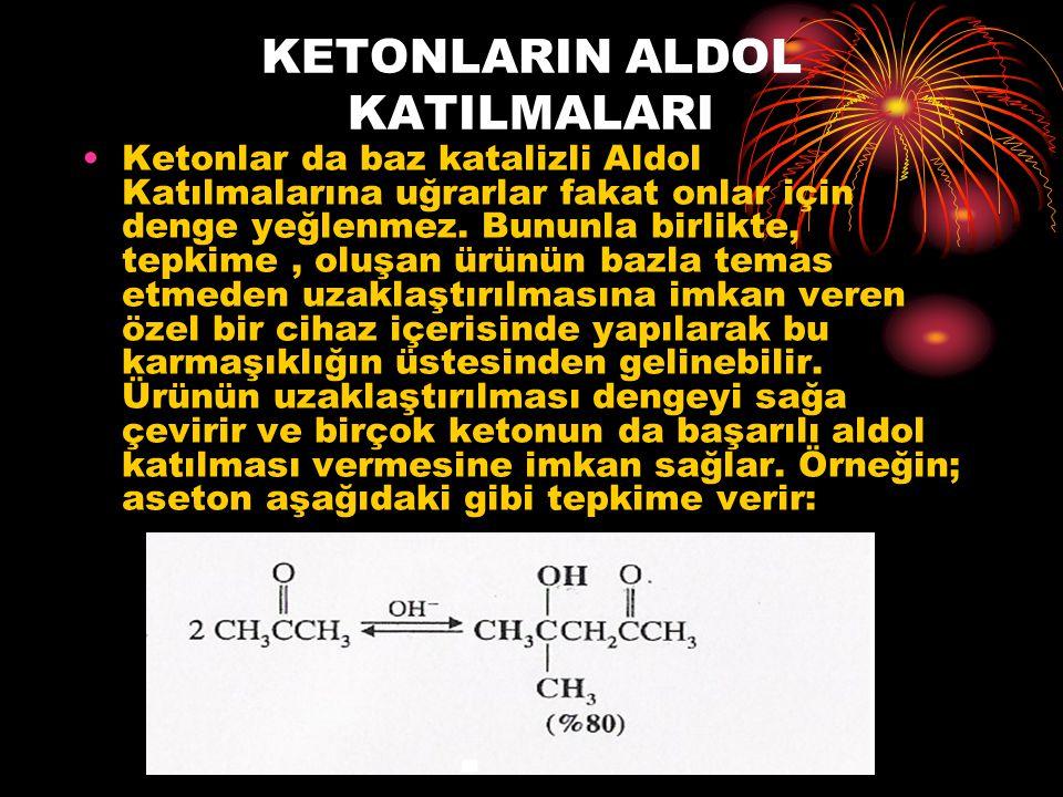 KETONLARIN ALDOL KATILMALARI