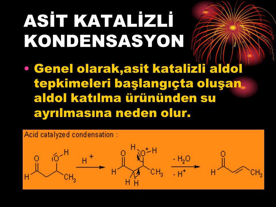 ASİT KATALİZLİ KONDENSASYON