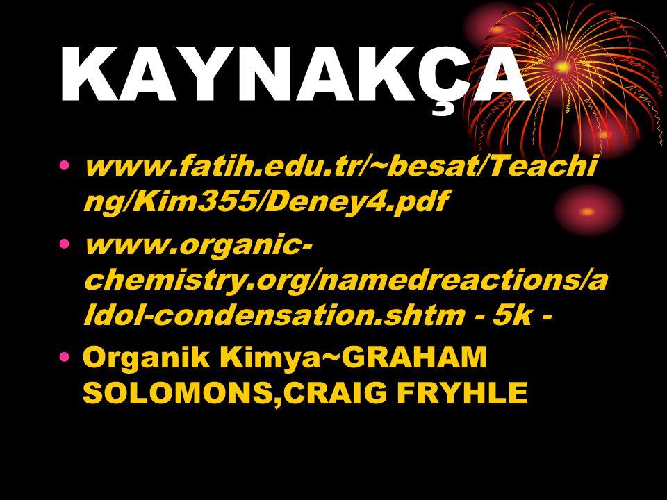 KAYNAKÇA www.fatih.edu.tr/~besat/Teaching/Kim355/Deney4.pdf