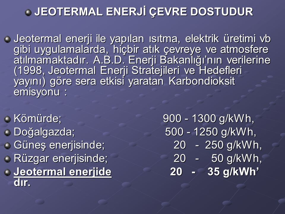 JEOTERMAL ENERJİ ÇEVRE DOSTUDUR