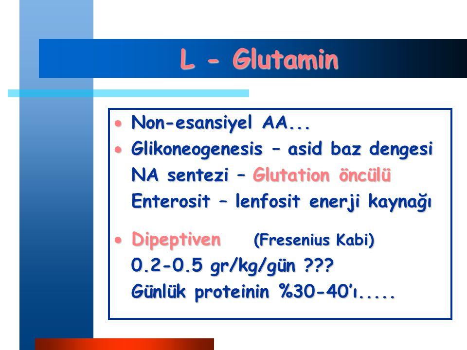 L - Glutamin Non-esansiyel AA... Glikoneogenesis – asid baz dengesi