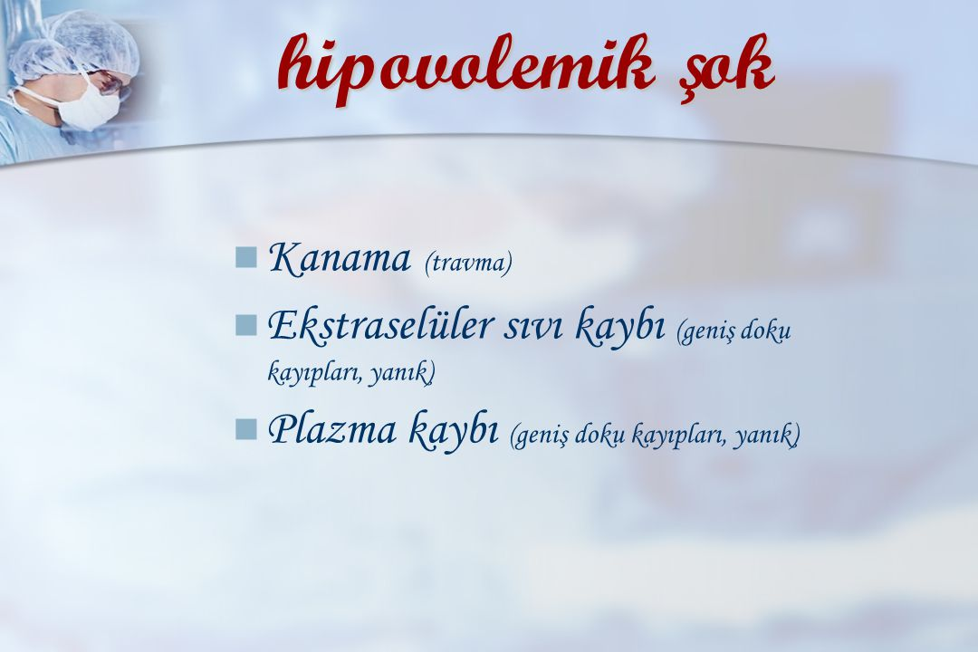 hipovolemik şok Kanama (travma)