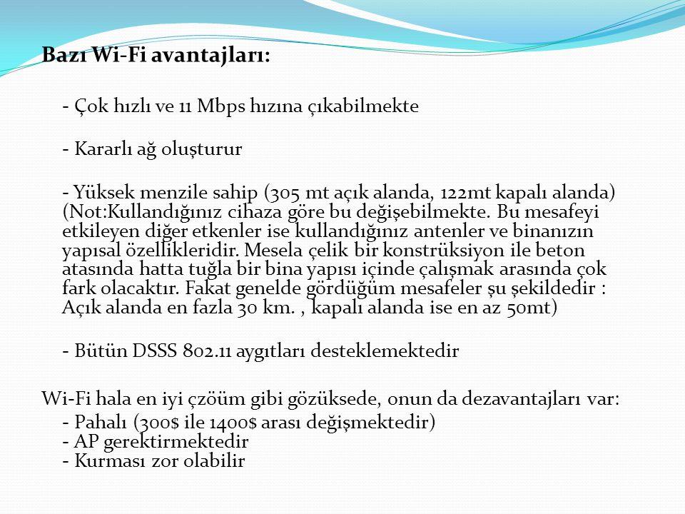 Bazı Wi-Fi avantajları: