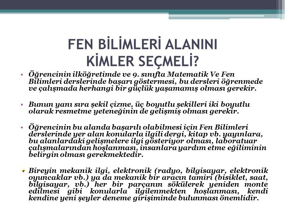 FEN BİLİMLERİ ALANINI KİMLER SEÇMELİ