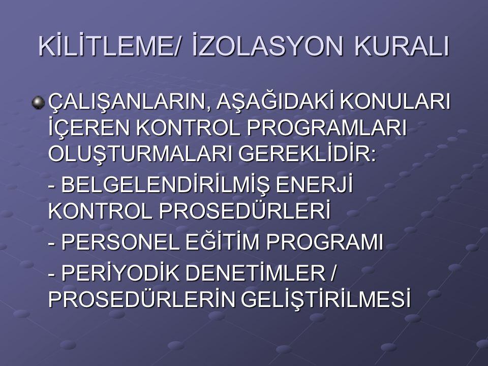 KİLİTLEME/ İZOLASYON KURALI