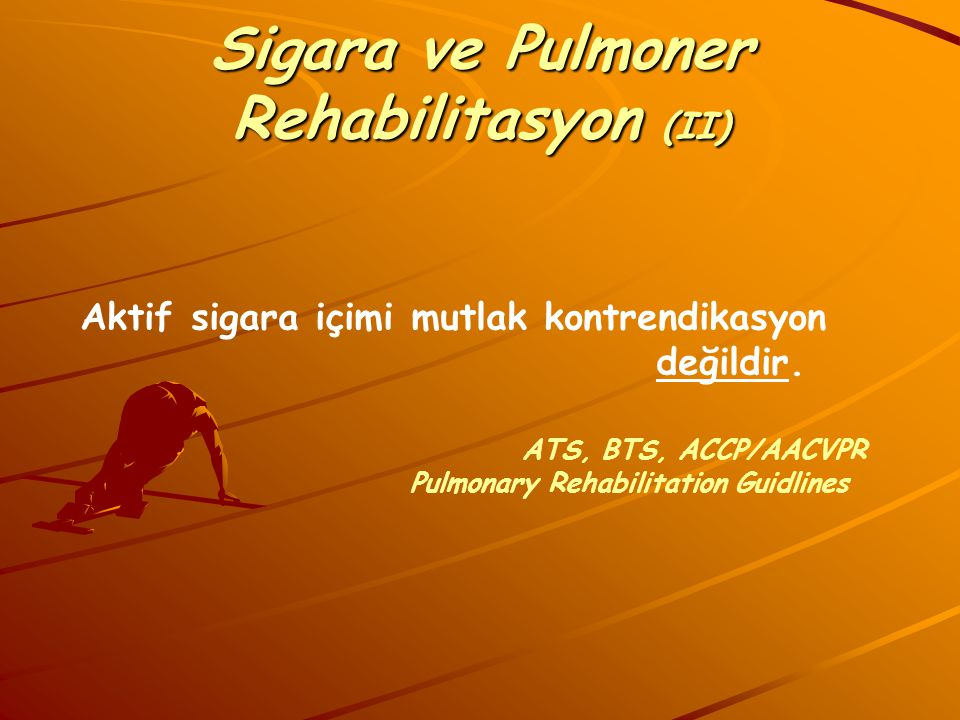 Sigara ve Pulmoner Rehabilitasyon (II)