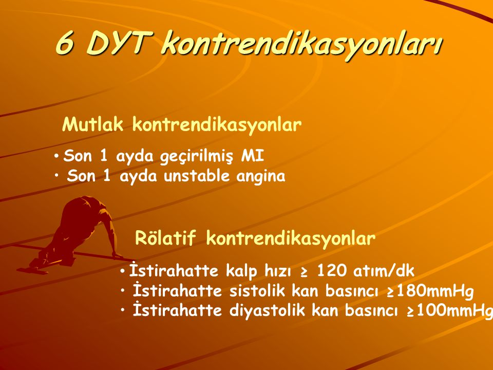 6 DYT kontrendikasyonları