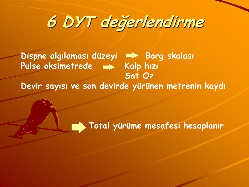 6 DYT değerlendirme Dispne algılaması düzeyi Borg skalası