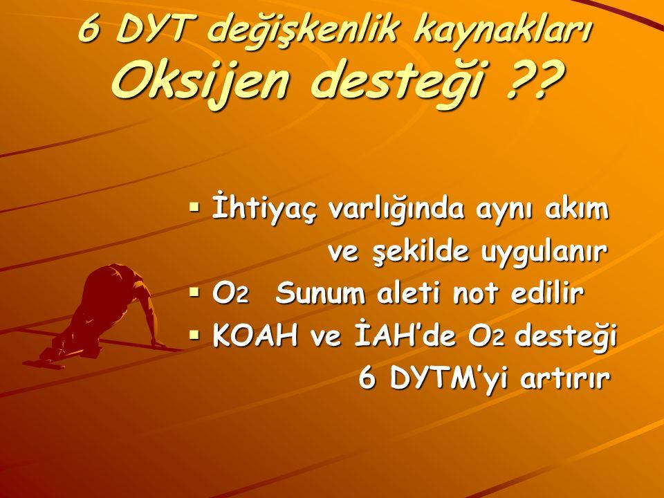 6 DYT değişkenlik kaynakları Oksijen desteği