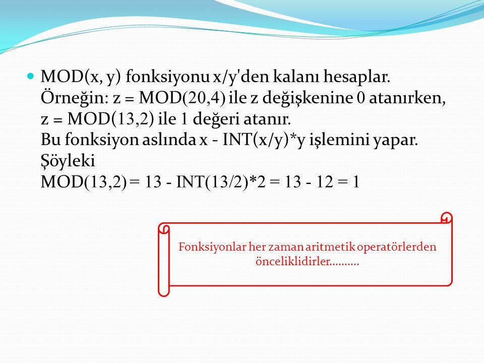 MOD(x, y) fonksiyonu x/y den kalanı hesaplar